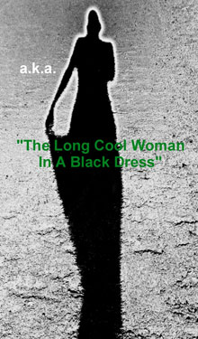 The Long Cool Woman in a Black Dress